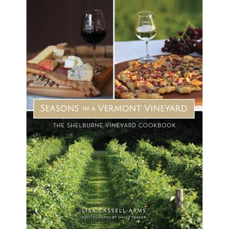 Seasons in a Vermont Vineyard : The Shelburne Vineyard Cookbook Vermont is a food lover's paradise. From its verdant and fertile farmland, regional specialties are emerging. We have an abundant selection of locally raised meats, poultry, produce and fruits, as well as world-class artisanal cheeses, award-winning spirits, ciders, beers and, of course, wine. Shelburne Vineyard is recognized as a pioneer in cold-climate winemaking, producing expertly crafted wines from Vermont and regionally grown hybrid grapes. With original mouthwatering recipes crafted especially for this new edition, this book celebrates a generation of outstanding wines and the affinity of food and wine produced from the same northern terroir.