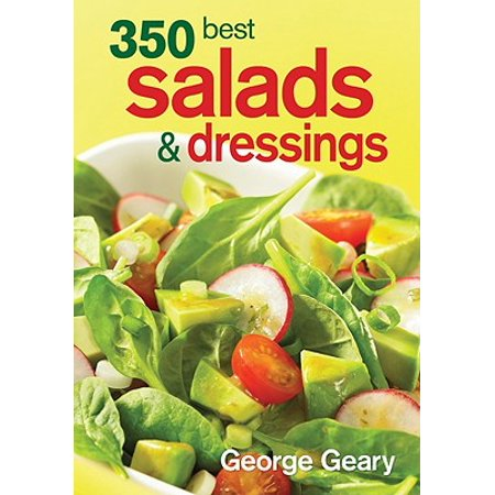 350 Best Salads & Dressings (350 Best Salads And Dressings)