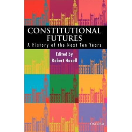 Constitutional Futures: A History of the Next Ten Years - image 1 de 1