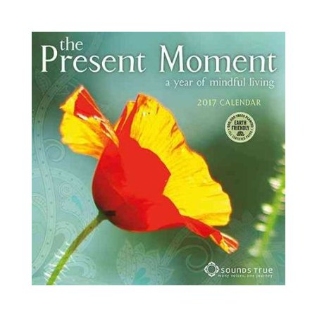 The Present Moment 2017 Calendar: A Year of Mindful Living