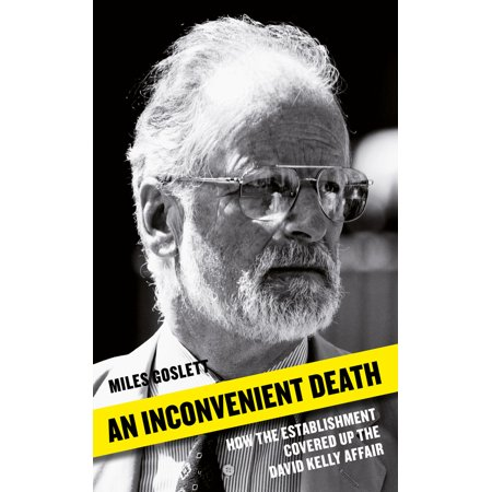 An Inconvenient Death : How the Establishment Covered Up the David Kelly Affair - Halloween Kelly Death