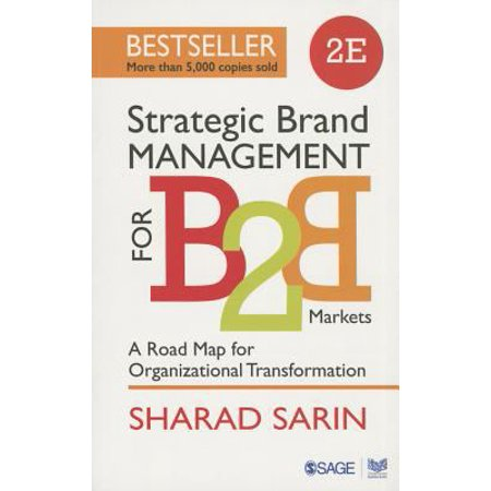 Strategic Brand Management For B2b Markets  A Road Map For Organizational Transformation