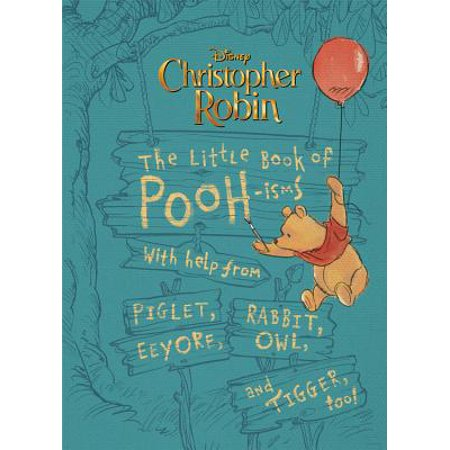 Christopher Robin: The Little Book of Pooh-Isms: With Help from Piglet, Eeyore, Rabbit, Owl, and Tigger, Too! (Hardcover)