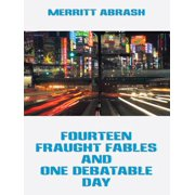 Fourteen Fraught Fables and One Debatable Day - eBook