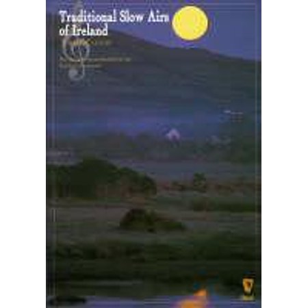 Traditional Slow Airs of Ireland : For