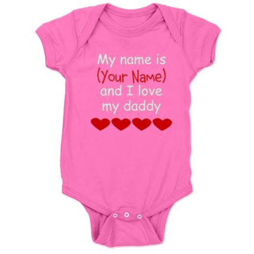 CafePress Personalized My Name Is and I Love My Daddy Baby Bodysuit