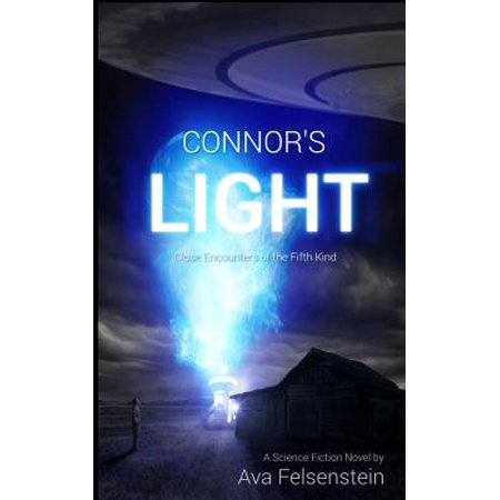 Connors Light Close Encounters of the Fifth Kind: For Science Fiction Novels Lovers: An UFOs and Aliens... by