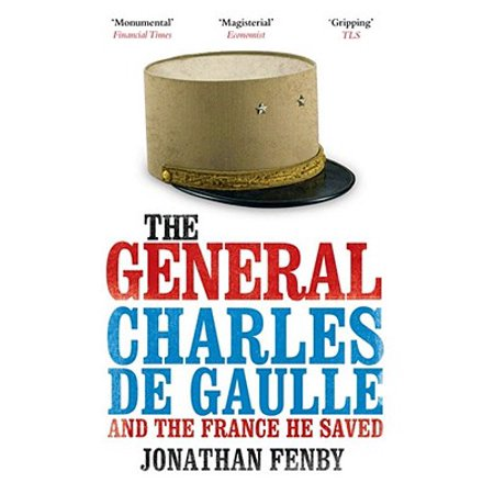 The General: Charles de Gaulle and the France He Saved (Paperback) (The General)