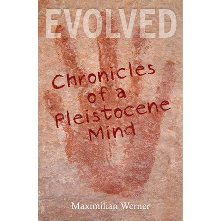 Evolved: Chronicles of a Pleistocene Mind (Paperback)