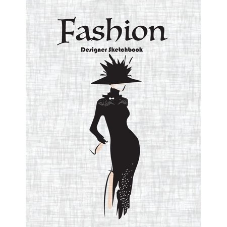 Fashion Designer Sketchbook: Fashion Designer Sketchbook: Figure Sketch Different Posed Template Will Easily Create Your Fashion Styles (Paperback)](Fashion Designer Sketches)