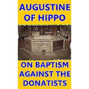 On Baptism, Against the Donatists - eBook