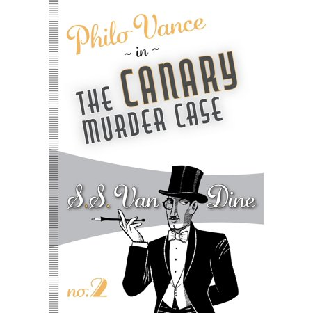 The Canary Murder Case : Philo Vance #2 (Diagnosis Murder Two Birds With One Sloan)
