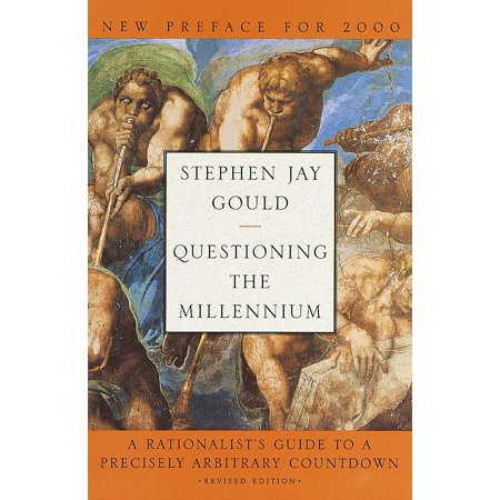 Questioning the Millennium : A Rationalist's Guide to a Precisely Arbitrary Countdown (Revised (The Meaning Of The Millennium Four Views)