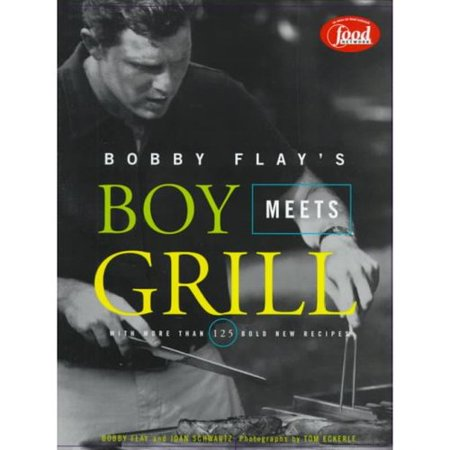 Bobby Flay's Boy Meets Grill: With More Than 125 Bold New Recipes by Bobby Flay, ISBN 0786864907
