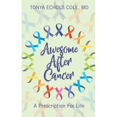 Awesome After Cancer : A Prescription for Life ()