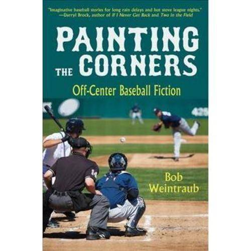 Painting the Corners: Off-Center Baseball Fiction