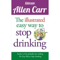Allen Carr's Easyway: The Illustrated Easy Way to Stop Drinking (Paperback)