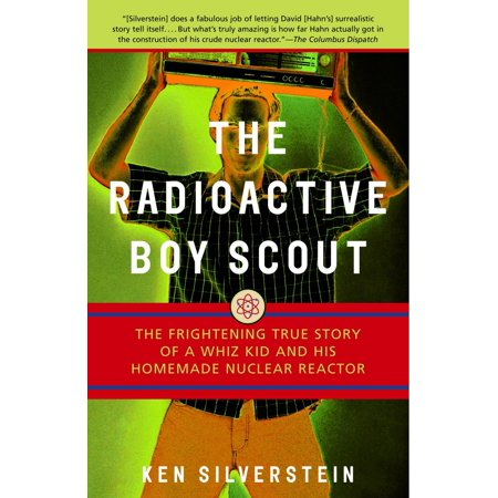 The Radioactive Boy Scout : The Frightening True Story of a Whiz Kid and His Homemade Nuclear Reactor](Boy Scout Halloween Activities)