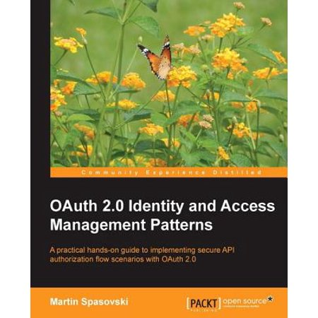 OAuth 2.0 Identity and Access Management Patterns - (Difference Between Identity Management And Access Management)