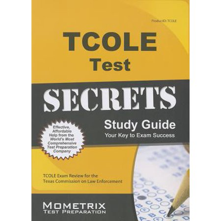 TCOLE Test Secrets Study Guide : TCOLE Exam Review for the Texas Commission on Law -