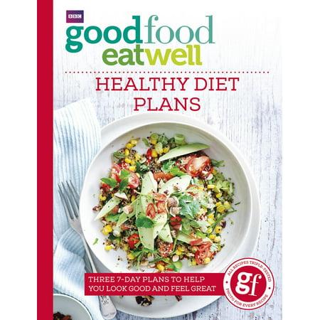 Good Food Eat Well: Healthy Diet Plans - eBook