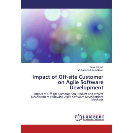 Impact Of Off Site Customer On Agile Software Development