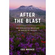 After the Blast : The Ecological Recovery of Mount St. Helens (Hardcover)