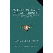 An Essay on Slavery and Abolitionism : With Reference to the Duty of American Females