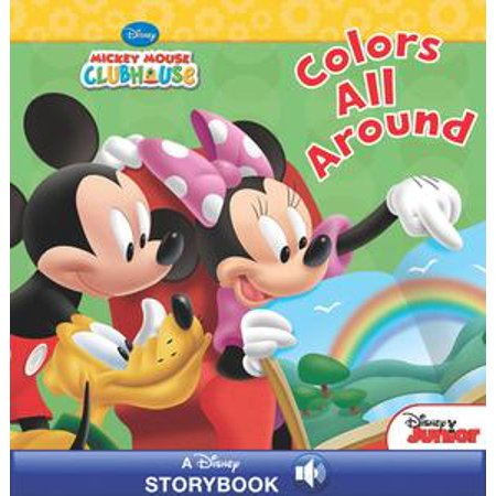 Mickey Mouse Clubhouse: Colors All Around - eBook (Mickey Mouse Colors)