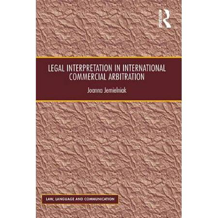 Legal Interpretation in International Commercial Arbitration -