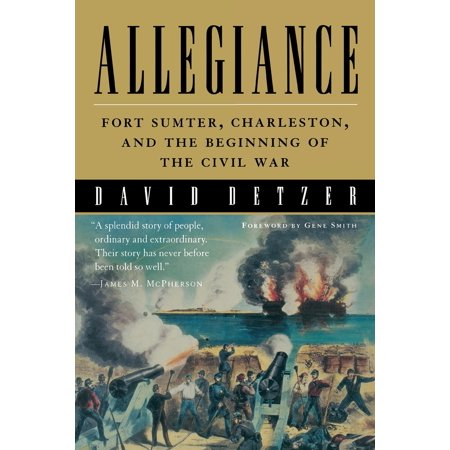 Allegiance : Fort Sumter, Charleston, and the Beginning of the Civil War ()