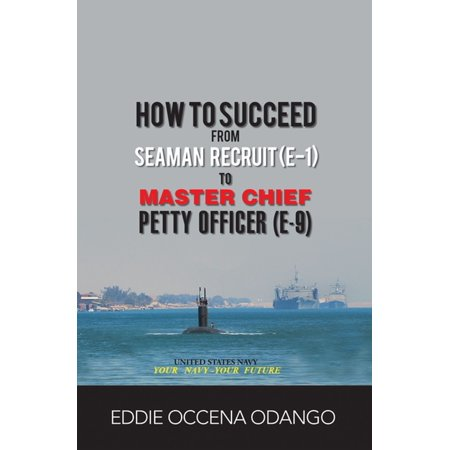 How to Succeed from Seaman Recruit (E-1) to Master Chief Petty Officer (E-9) - eBook - Master Chief Full Face