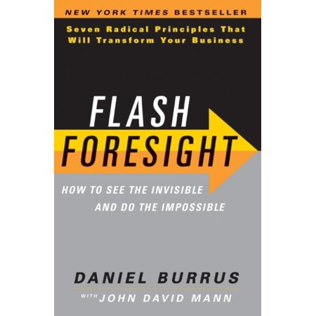 Flash Foresight  How To See The Invisible And Do T