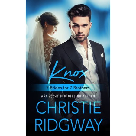 Knox: 7 Brides for 7 Brothers (Book 4) - eBook
