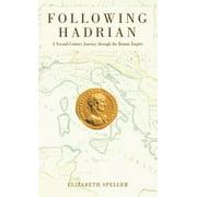 Following Hadrian: A Second-Century Journey Through the Roman Empire (Hardcover)