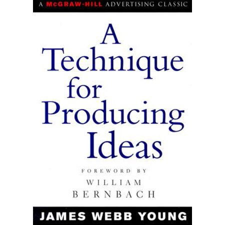 Advertising Age Classics Library: A Technique for Producing Ideas (Paperback)