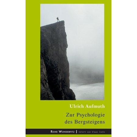 Zur Psychologie des Bergsteigens - eBook (Bergsteigen Sonnenbrillen)