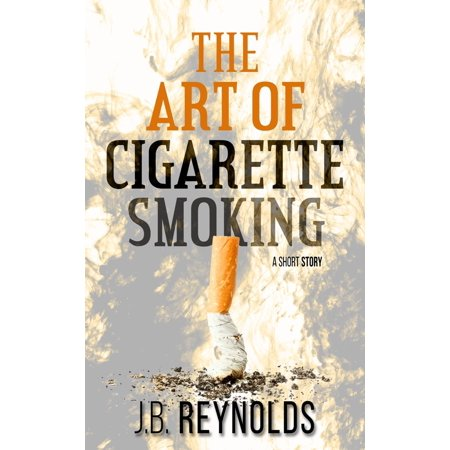 The Art of Cigarette Smoking - eBook