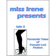 Miss Irene Presents - Tale 2 - eBook