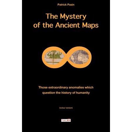 The Mystery of the Ancient Maps : Those Extraordinary Anomalies Which Question the History of Humanity (Colour - 1929 Colour Map