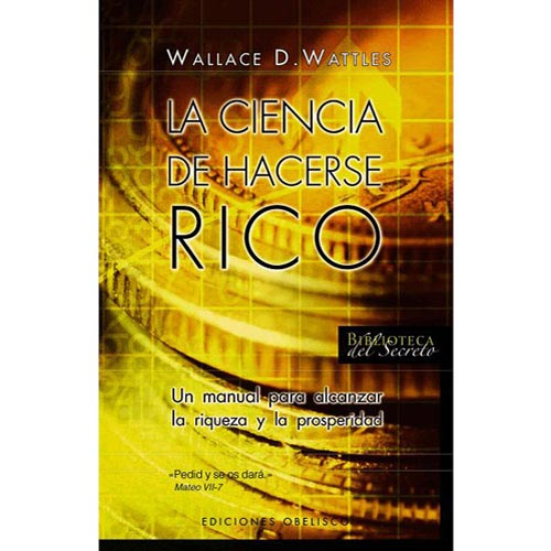 La ciencia de hacerse rico/ The Science Of Getting Rich
