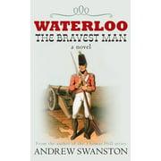 Waterloo: The Bravest Man (Paperback)