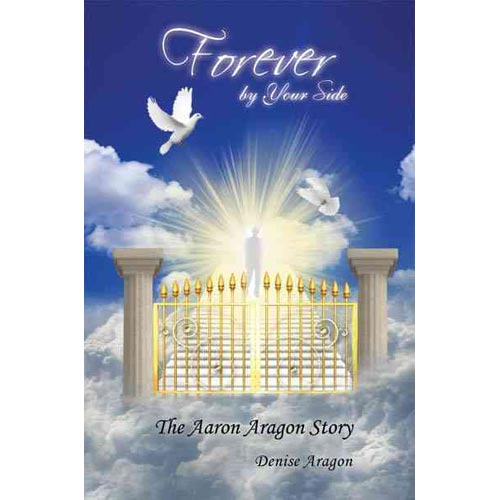 Forever by Your Side : The Aaron Aragon Story