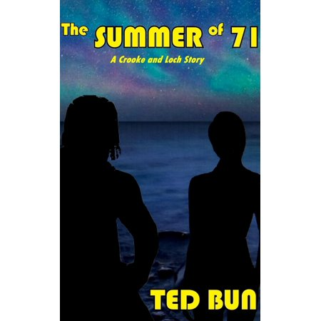 The Summer of 71 : A Crooke and Loch Story