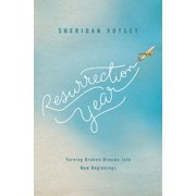 Resurrection Year: Turning Broken Dreams Into New Beginnings (Paperback)