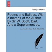 Poems and Ballads. with a Memoir of the Author by Sir W. Scott, Bart. and a Supplement By.