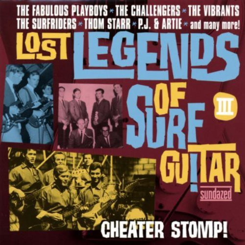 Lost Legends of Surf Guitar - Lost Legends of Surf Guitar: Vol. 3-Cheater Stomp! [CD]