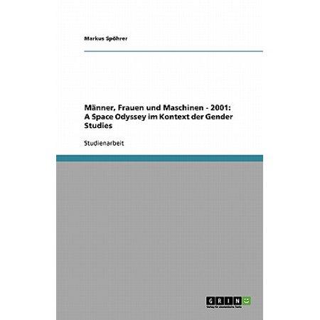 Manner, Frauen Und Maschinen - 2001 : A Space Odyssey Im Kontext Der Gender Studies (Breite Rahmen-gläser Der Männer)