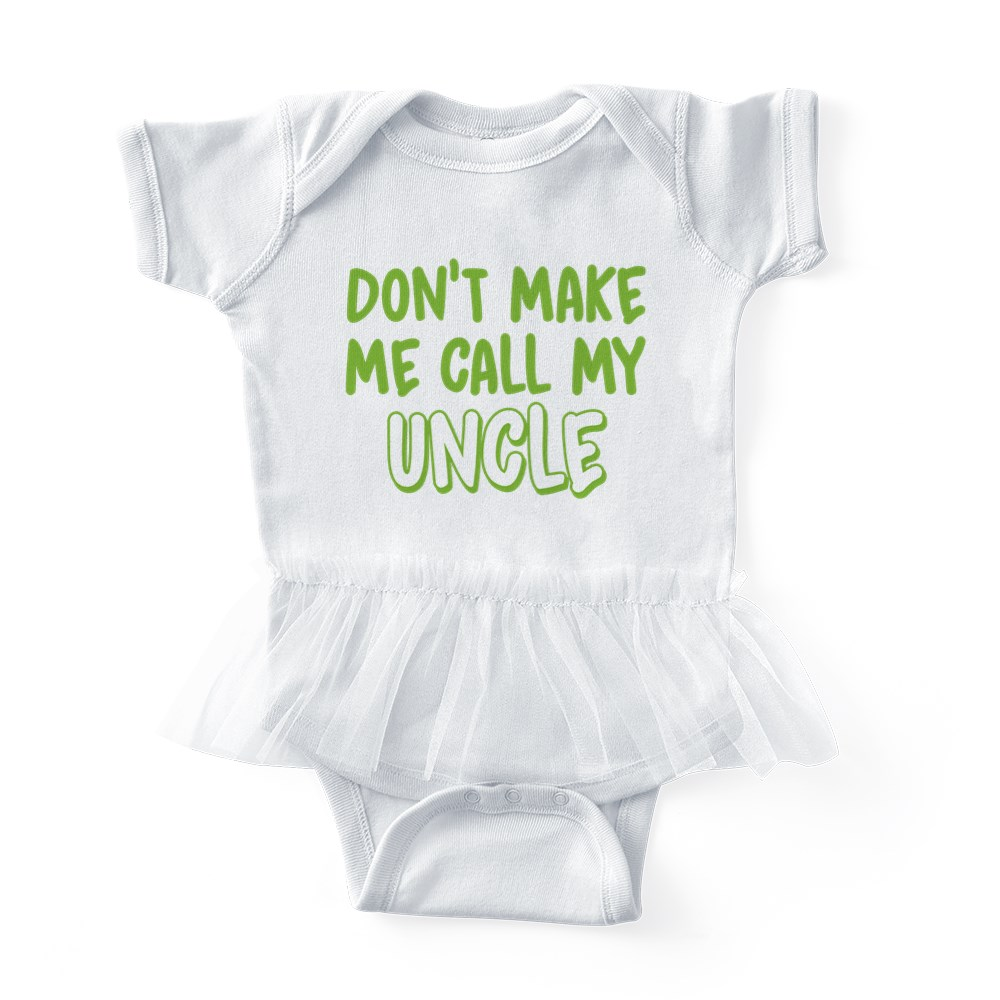 CafePress Don???T Make Me Call My Uncle Body Baby Bodysuit