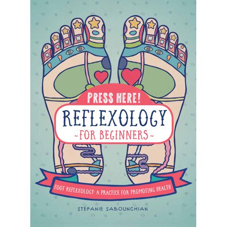Press Here! Reflexology for Beginners : Foot Reflexology: A Practice for Promoting Health - Foot Reflexology Card